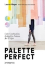Palette Perfect: Color Combinations Inspired by Fashion, Art and Style - Book