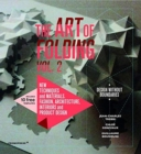 Art of Folding 2: New Techniques and Materials. Fashion, Architecture, Interior and Product Design - Book