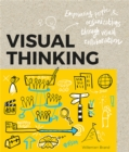 Visual Thinking : Empowering People and Organisations throughVisual Collaboration - Book