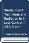 Sterile Insect Technique and Radiation in Insect Control - Book
