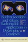 Nuclear Medicine and Related Radionuclide Applications in Developing Countries - Book