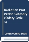 Radiation Protection Glossary - Book