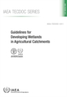Guidelines for Developing Wetlands in Agricultural Catchments - Book