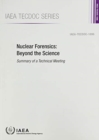 Nuclear Forensics: Beyond the Science : Summary of a Technical Meeting - Book