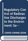 Regulatory Control of Radioactive Discharges to the Environment - Book