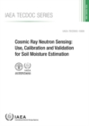 Cosmic Ray Neutron Sensing : Use, Calibration and Validation for Soil Moisture Estimation - Book