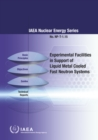 Experimental Facilities in Support of Liquid Metal Cooled Fast Neutron Systems - Book