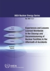Experiences and lessons learned worldwide in the cleanup and decommissioning of nuclear facilities in the aftermath of accidents - Book