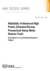Reliability of Advanced High Power, Extended Burnup Pressurized Heavy Water Reactor Fuels : Final Report of a Coordinated Research Project - Book