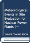 Meteorological Events in Site Evaluation for Nuclear Power Plants - Book