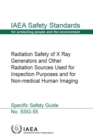 Radiation Safety of X Ray Generators and Other Radiation Sources Used forInspection Purposes and for Non-medical Human Imaging - Book