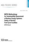 INPRO Methodology for Sustainability Assessment of Nuclear Energy Systems: Safety of Nuclear Fuel Cycle Facilities : INPRO Manual - Book