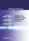 Feasibility Study Preparation for New Research Reactor Programmes - Book