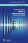 Developing a National Framework for Managing the Response to Nuclear Security Events - Book