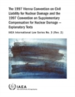The 1997 Vienna Convention on Civil Liability for Nuclear Damage and the 1997 Convention on Supplementary Compensation for Nuclear Damage - Book