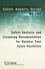 Safety Analysis and Licensing Documentation for Nuclear Fuel Cycle Facilities - Book