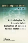 Methodologies for Seismic Safety Evaluation of Existing Nuclear Installations - Book