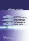Procurement Engineering and Supply Chain Guidelines in Support of Operation and Maintenance of Nuclear Facilities - Book