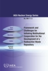 Framework and Challenges for Initiating Multinational Cooperation for the Development of a Radioactive Waste Repository - Book