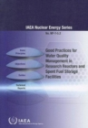 Good Practices for Water Quality Management in Research Reactors and Spent Fuel Storage Facilities - Book