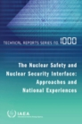 The Nuclear Safety and Nuclear Security Interface : Approaches and National Experiences - Book