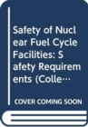 Safety of Nuclear Fuel Cycle Facilities - Book
