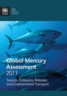Global mercury assessment 2013 : sources, emissions, releases and environmental transport - Book