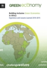 Building inclusive green economies in Africa : experience and lessons learned 2010-2015 - Book