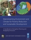 Mainstreaming environment and climate for poverty reduction and sustainable development : a handbook to strengthen planning and budgeting processes - Book