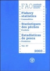 FAO Yearbook : Fishery Statistics - Commodities 2003 - Book
