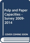 Pulp and Paper Capacities: Survey 2009-2014 : Capacites de la pate et du papier: Enquete 2009-2014 - Capacidades de pasta y papel: Estudio 2009-2014 - Book
