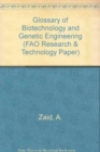 Glossary of Biotechnology and Genetic Engineering (FAO Research & Technology Paper) - Book