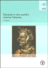 Discards in the World's Marine Fisheries : An Update - Book