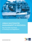 Urban Wastewater Management in Indonesia : Key Principles and Issues in Drafting Local Regulations - Book