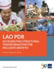 Lao PDR: Accelerating Structural Transformation for Inclusive Growth : Country Diagnostic Study - Book
