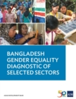 Bangladesh Gender Equality Diagnostic of Selected Sectors - Book