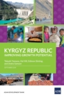 Kyrgyz Republic : Improving Growth Potential - Book