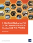 A Comparative Analysis of Tax Administration in Asia and the Pacific : 2020 Edition - Book