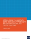 ASEAN+3 Multi-Currency Bond Issuance Framework : Implementation Guidelines for the Philippines - Book