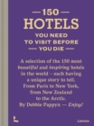 150 Hotels You Need to Visit before You Die - Book