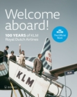 Welcome Aboard! : 100 Years of KLM Royal Dutch Airlines - Book
