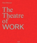 Clive Wilkinson: The Theatre of Work - Book