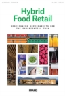 Hybrid Food Retail : Redesigning Supermarkets for the Experiential Turn - Book