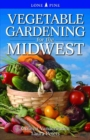 Vegetable Gardening for the Midwest - Book
