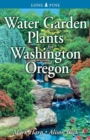 Water Garden Plants for Washington and Oregon - Book