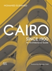 Cairo since 1900 : An Architectural Guide - Book
