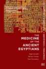 The Medicine of the Ancient Egyptians 1 : Surgery, Gynecology, Obstetrics, and Pediatrics - Book