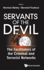 Servants Of The Devil: The Facilitators Of The Criminal And Terrorist Networks - Book