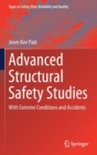 Advanced Structural Safety Studies : with Extreme Conditions and Accidents - Book