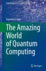 The Amazing World of Quantum Computing - Book